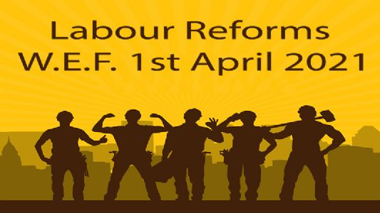 Labour Reforms w.e.f. 1st April 2021 & Impact thereon